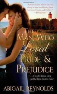 man-who-loved-pride-prejudice-modern-love-story-abigail-reynolds-book-cover-art